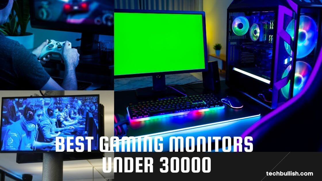 Best Gaming Monitors under 30000