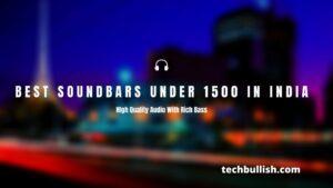 SOUNDBARS UNDER 1500 IN INDIA