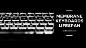 membrane keyboard lifespan