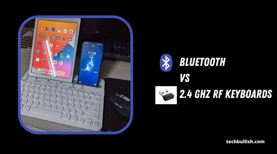 Bluetooth Vs USB RF Keyboards