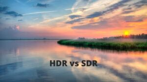 HDR vs SDR