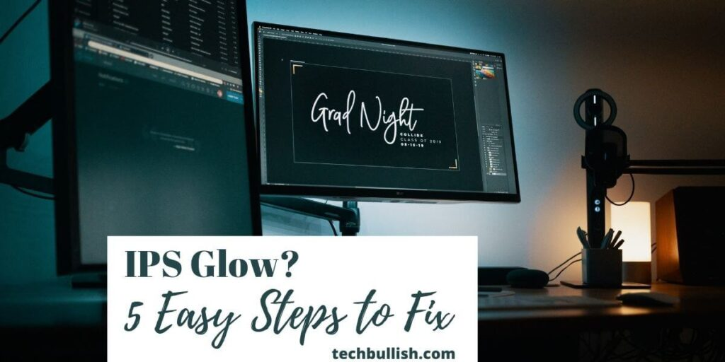ips glow and how to fix it