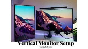 Vertical Monitor Setup Guide